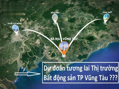 Thị trường Bất động sản tỉnh Bà Rịa Vũng Tàu tương lai sẽ tươi sáng ra sao ?